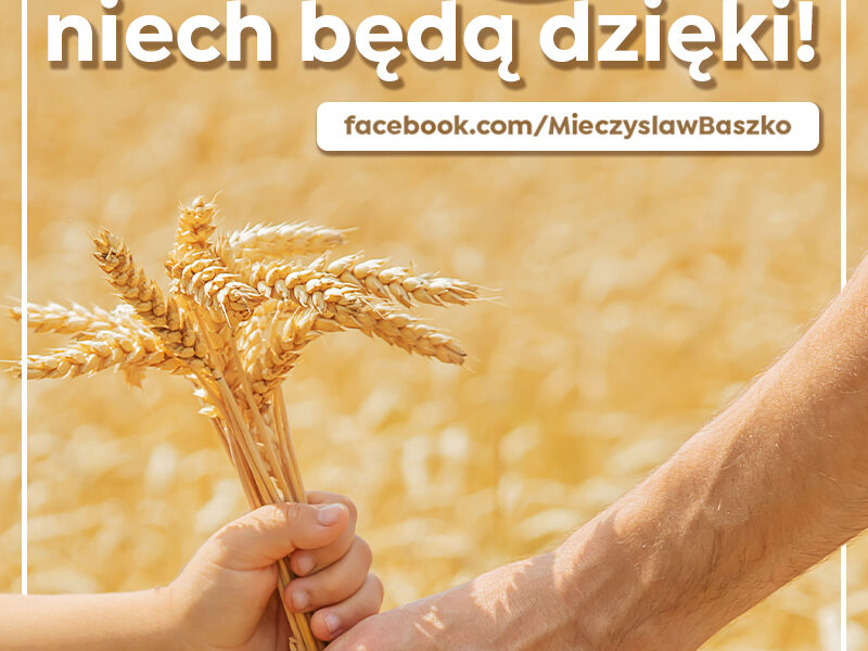 Życzę Polskim Rolnikom obfitych zbiorów!